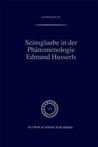 Seinsglaube in der Phänomenologie Edmund Husserls