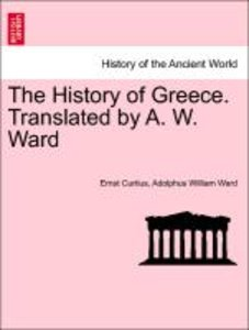The History of Greece. Translated by A. W. Ward. Vol. I