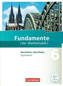 Fundamente der Mathematik 6. Schuljahr. Schülerbuch Gymnasium No