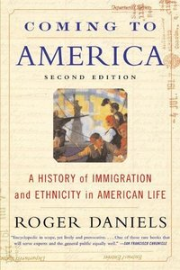 Coming to America (Second Edition): A History of Immigration and