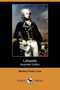 Lafayette (Illustrated Edition) (Dodo Press)