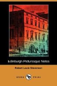 Edinburgh Picturesque Notes (Dodo Press)