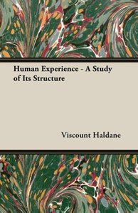 Human Experience - A Study of Its Structure