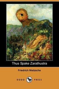 Thus Spake Zarathustra (Dodo Press)