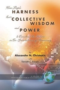 How People Harness Their Collective Wisdom and Power (PB)