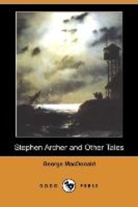 STEPHEN ARCHER & OTHER TALES (