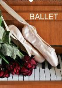 Ballet / UK-Version (Wall Calendar 2015 DIN A3 Portrait)