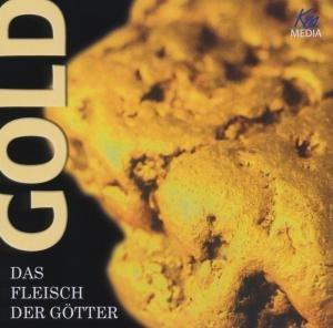 GOLD-das Fleisch der Götter