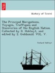 The Principal Navigations, Voyages, Traffiques and Discoveries o