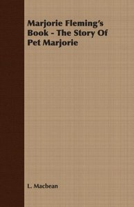 Marjorie Fleming's Book - The Story of Pet Marjorie