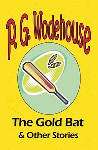 The Gold Bat & Other Stories - From the Manor Wodehouse Collecti