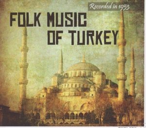 Folk Of Turkey (Recorded in 1953)