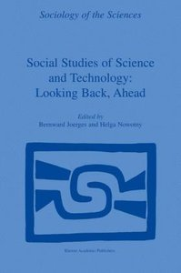 Social Studies of Science and Technology: Looking Back, Ahead