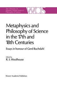 Metaphysics and Philosophy of Science in the Seventeenth and Eig