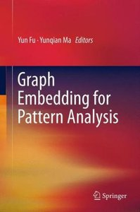 Graph Embedding for Pattern Analysis
