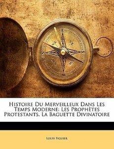 Histoire Du Merveilleux Dans Les Temps Moderne: Les Prophètes Pr