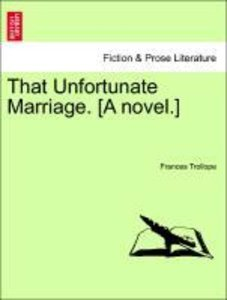 That Unfortunate Marriage. [A novel.]Vol. III.