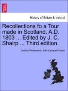 Recollections fo a Tour made in Scotland, A.D. 1803 ... Edited b