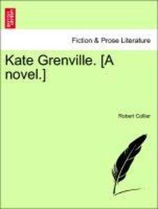 Kate Grenville. [A novel.]