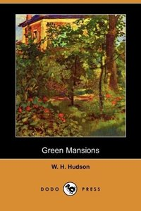 Green Mansions (Dodo Press)