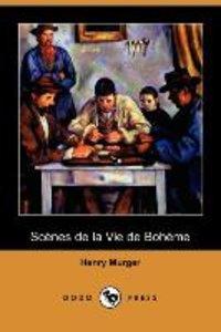 Scenes de La Vie de Boheme (Dodo Press)