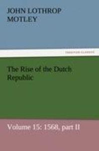 The Rise of the Dutch Republic - Volume 15: 1568, part II