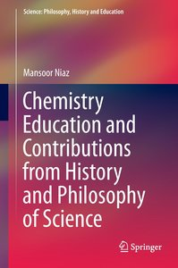 Chemistry Education and Contributions from History and Philosoph