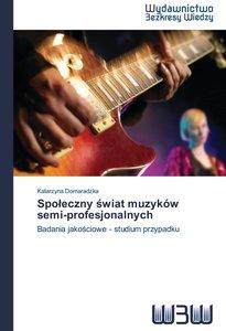 Spoleczny swiat muzyków semi-profesjonalnych