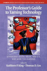 The Professor's Guide to Taming Technology Leveraging Digital Me