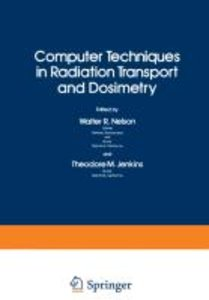 Computer Techniques in Radiation Transport and Dosimetry