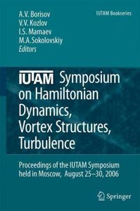 IUTAM Symposium on Hamiltonian Dynamics, Vortex Structures, Turb