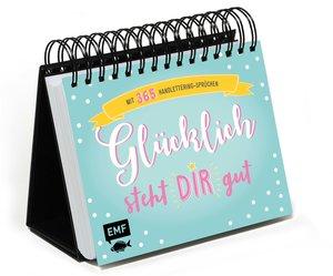 Tischkalender mit 365 Handlettering-Sprüchen - Glücklich steht d