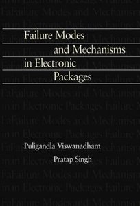 Failure Modes and Mechanisms in Electronic Packages