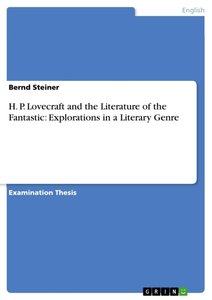 H. P. Lovecraft and the Literature of the Fantastic: Exploration