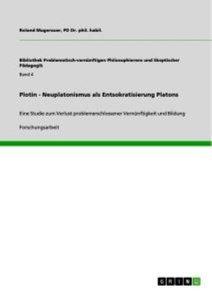Plotin - Neuplatonismus als Entsokratisierung Platons
