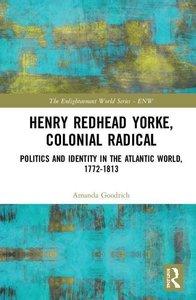Henry Redhead Yorke, Colonial Radical