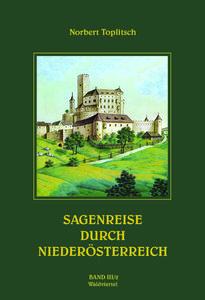 Sagenreise durch Niederösterreich. Bd.3/2