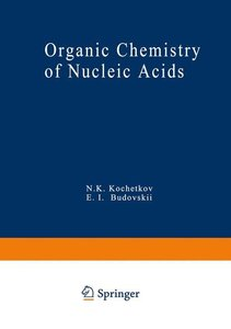Organic Chemistry of Nucleic Acids