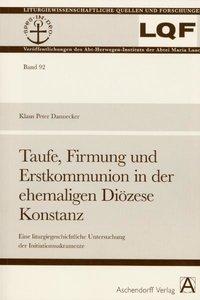 Taufe, Firmung und Erstkommunion in der ehemaligen Diözese Konst