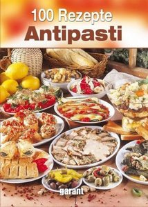 100 Rezepte Antipasti