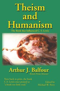 Theism and Humanism: The Book That Influenced C. S. Lewis