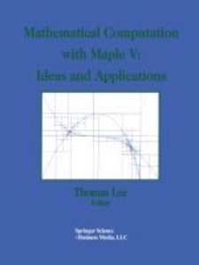 Mathematical Computation with Maple V: Ideas and Applications