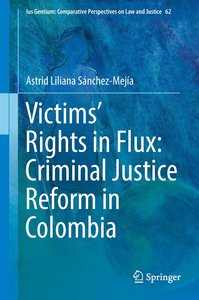 Victims\' Rights in Flux: Criminal Justice Reform in Colombia