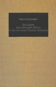 Die Utopie des weiblichen Glücks in den Romanen Theodor Fontanes