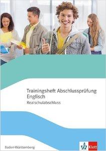 Trainingsheft Abschlussprüfung Englisch, Realschule Baden-Württe