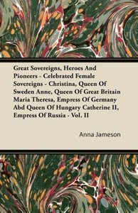 Great Sovereigns, Heroes and Pioneers - Celebrated Female Sovere