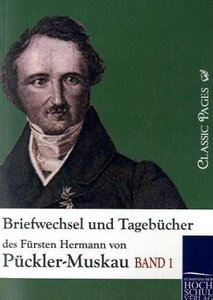 Briefwechsel und Tagebücher des Fürsten Hermann von Pückler-Musk