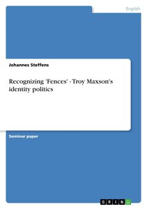 Recognizing 'Fences' - Troy Maxson's identity politics