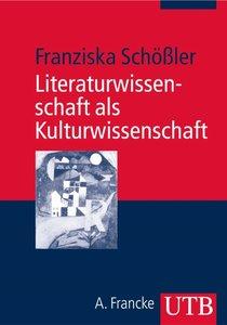 Literaturwissenschaft als Kulturwissenschaft