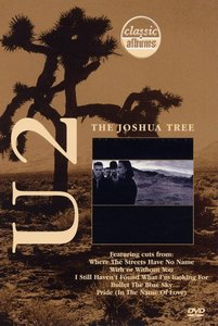 The Joshua Tree (Classic Albums)